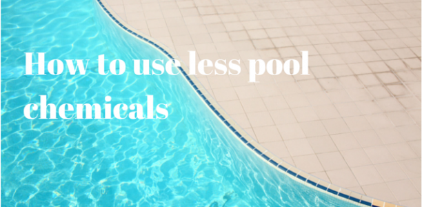 How to use less pool chemicals - Clear Choice Australia